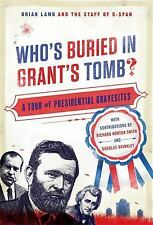 Who's Buried in Grant's Tomb? : A Tour of Presidential Gravesites by C-Span...