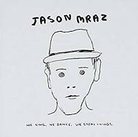 Jason Mraz - We Sing We Dance We Steal Things (NEW CD)