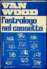 Peter Van Wood, L'astrologo nel cassetto, Ed. De Vecchi, 1977