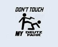 Don't Touch my DEUTZ FAHR Traktor Landmaschine Aufkleber Sticker Folie Logo