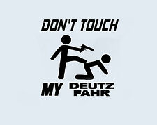 Don ' t Toucher ma DEUTZ FAHR Tracteur Machine agricole Autocollant Sticker