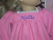 "Nellie Embroidered Name Flannel Nightgown 18"" Doll clothes fits American Girl"