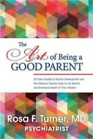 The Art of Being a Good Parent: 20 Cases Studies in Human Development and the In