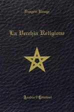 LA VECCHIA RELIGIONE stregoneria wicca magia streghe occulto esoterismo strega