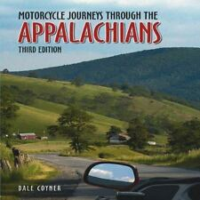 Motorcycle Journeys Through the Appalachians: 3rd Edition, Coyner, Dale