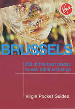 Brussels: 650 of the Best Places to Eat, Drink and Shop (Virgin Pocket Guides),