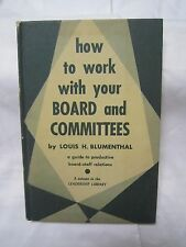 HOW TO WORK WITH YOUR BOARD AND COMMITTEES by Louis Blumenthal 1954 YMCA HC *