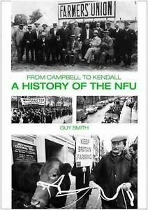 A History of the NFU: From Campbell to Kendall by Guy Smith (Hardcover, 2008)