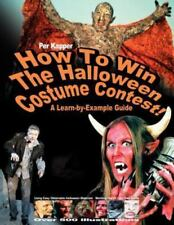 How to Win the Halloween Costume Contest! by Per Kapper (2011, Paperback)