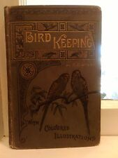 BIRD KEEPING BY C E DYSON WITH WOODCUTS AND COLOURED ILLUSTRATIONS RARE1889 BOOK