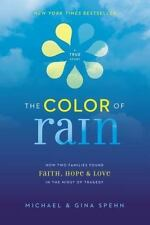 The Color of Rain: How Two Families Found Faith, Hope, and   Love in the Midst o