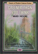 Greener Than You Think (Classics of Modern Science Fiction, Vol. 10) Ward Moore