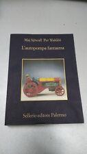 L'AUTOPOMPA FANTASMA, Maj Sjowall Per Wahloo, Sellerio, 2008, tascabile