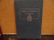 KNIGHTS OF COLUMBUS - 1947 - HISTORICAL SKETCH OF THE INSTITUTION - HARDCOVER