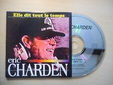 ERIC CHARDEN : ELLE DIT TOUT LE TEMPS [ CD SINGLE ]