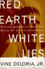 Red Earth, White Lies : Native Americans and the Myth of Scientific Fact by Vine