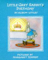 Little Grey Rabbit's Birthday (The Little Grey Rabbit library), Uttley, Alison,