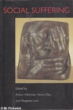 Arthur / Veena / Margaret Kleinman, Das & Lock (eds.) SOCIAL SUFFERING 1st Ed. S