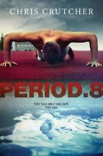 Period 8 by Chris Crutcher (2013, Hardcover)