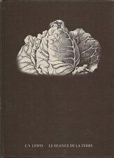 C.S. LEWIS : LE SILENCE DE LA TERRE  - ILL. CHRISTIAN BROUTIN - CAL -1975-