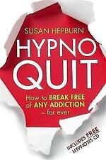 Hypnoquit: How to break free of any addiction - for ever by Susan Hepburn (Pape…