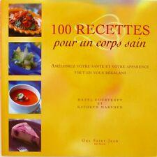 100 Recettes Pour Un Corps Sain - Hazel Courteney  - Kathryn Marsden - Santé