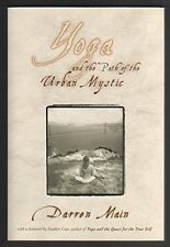Yoga and the Path of the Urban Mystic by Darren Main (Paperback)