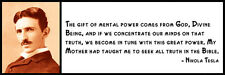 Wall Quote - Nikola Tesla -The gift of mental power comes from God, Divine Being