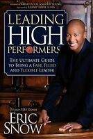 Leading High Performers: The Ultimate Guide to Being a Fast, Fluid, and Flexible