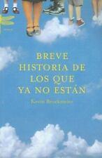 Breve Historia De Los Que Ya No Estanbrief History of Who Is No Longer Here (Spa