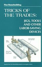 Tricks of the Trades: Jigs, Tools and other Labor-Saving Devices (Fine Homebuil