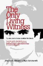The Only Living Witness: The True Story of Serial Sex Killer Ted Bundy, Stephen