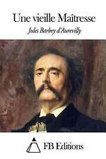 Une Vieille Maîtresse by Jules Barbey d'Aurevilly (2014, Paperback)