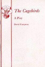 """""""VERY GOOD"""" The Cagebirds - A Play, Campton, David, Book"""