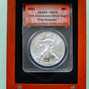2011  25 Th Anniversary Silver Eagle, Anacs MS 70 First Release # 3396 of 4033