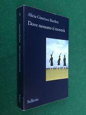 Alicia GIMENEZ BARTLETT - DOVE NESSUNO TI TROVERA' , Sellerio (1° Ed 2011) Libro