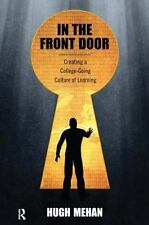 In the Front Door : Creating a College-Bound Culture of Learning by Hugh...