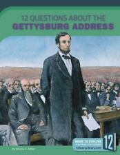 12 QUESTIONS ABOUT THE GETTYSBURG ADDRESS - MILLER, MIRELLA S. - NEW BOOK