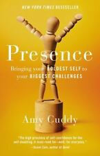 Presence: Bringing Your Boldest Self to Your Biggest Challenges, Cuddy, Amy