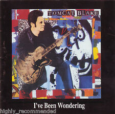 I've Been Wondering by Tomcat Blake (CD, 1996 PARSIFAL)