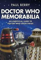 Doctor Who Memorabilia. An Unofficial Guide to Doctor Who Collectables by Berry,