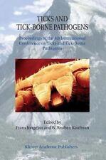 Ticks and Tick-Borne Pathogens : Proceedings of the 4th International...
