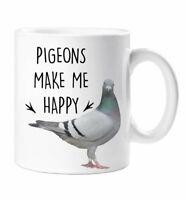Pigeon Mug Pigeons Make Me Happy Birthday Christmas Pet Present