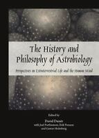 The History and Philosophy of Astrobiology Perspectives on Extraterrestrial Life