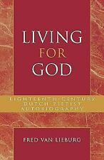 Living for God: Eighteenth-Century Dutch Pietist Autobiography: By Fred Van L...