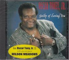 Oscar Toney Jr  - guilty of Loving You -  New Factory Sealed CD