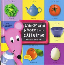 L'imagerie Photos de la Cuisine * Français / Anglais * Play Bac * 2004 * french