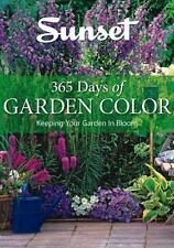 365 Days of Garden Color: Keeping Your Garden in Bloom, Editors of Sunset Books,