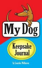 My Dog Keepsake Journal: The Book of Happy Memories That You and Your Dog...