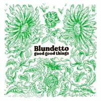 Blundetto - Good Good Things CD NEU OVP
